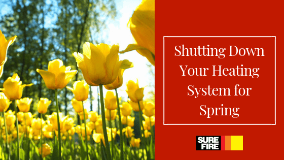 Shutting Down Your Heating System for Spring