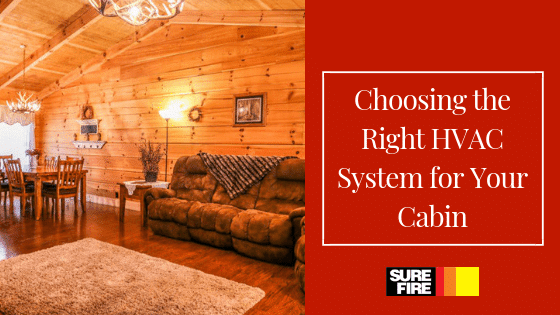 Choosing the Right HVAC System for Your Cabin